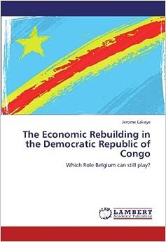 The Economic Rebuilding in the Democratic Republic of ... | 237 x 346 jpeg 17kB