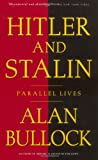 Hitler and Stalin: Parallel Lives (0679729941) by Alan Bullock