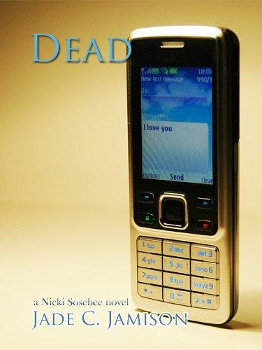 Jade C. Jamison - Dead (Nicki Sosebee Series Book 2) (A Nicki Sosebee Novel)