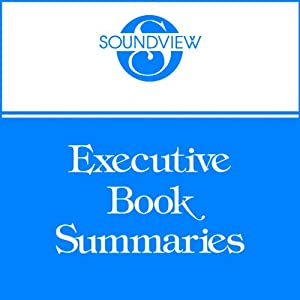 Soundview Executive Book Summaries, December 2011 | [Stephen Wunker, Geoffrey A. Moore, Peter Senge]