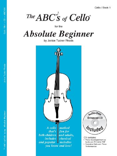 The ABCs of Cello for the Absolute Beginner, Book 1 (Book & CD)