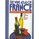 The Wine Atlas of France and Traveller's Guide to the Vineyards: And Traveller's Guide to the Vineyards (0671642324) by Johnson, Hugh
