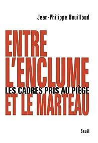 Entre l'enclume et le marteau : les cadres pris au piège par Jean-Philippe Bouilloud