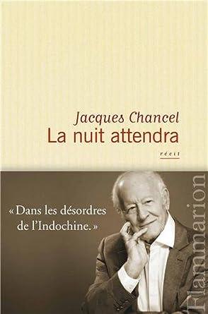 La nuit Attendra - Jacques Chancel