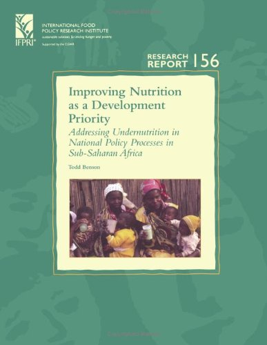 Improving Nutrition as a Development Priority: Addressing Undernutrition in National Policy Processes in Sub-Saharan Africa