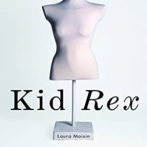 Kid Rex: The Inspiring True Account of a Life Salvaged from Despair, Anorexia and Dark Days in New York City | [Laura Moisin]