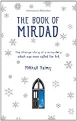 The book of Mirdad : the strange story of a monastery which was once called the Ark