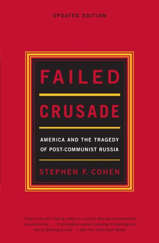 Failed Crusade: America and the Tragedy of Post-Communist...