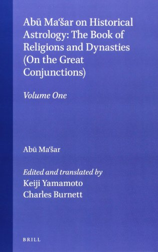 Amazon.com: Abu Ma'Sar on Historical Astrology: The Book of Religions and Dynasties on Great Conjunctions (Islamic Philosophy, Theology, and Science) (9789004117334): Charles Burnett, Keiji Yamamoto: Books