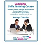 img - for [ Coaching Skills Training Course. Business and Life Coaching Techniques for Improving Performance Using Nlp and Goal Setting. Your Toolkit to Coaching BY Critchley, Kathryn ( Author ) ] { Paperback } 2010 book / textbook / text book