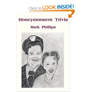 Amazon.com: Honeymooners Trivia (9780595220847): Mark Phillips in ...