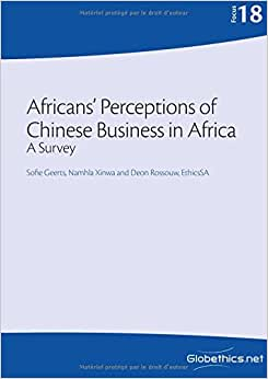Africans' Perceptions Of Chinese Business In Africa: A Survey (Globethics.net Focus) (Volume 18)