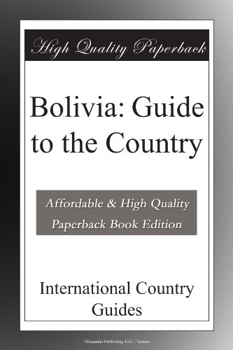Bolivia: Guide to the Country