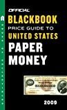 img - for The Official Blackbook Price Guide to United States Paper Money 2009, 41st Edition (Official Blackbook Price Guide to U.S. Paper Money) book / textbook / text book