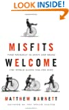 Misfits Welcome: Find Yourself in Jesus and Bring the World Along for the Ride