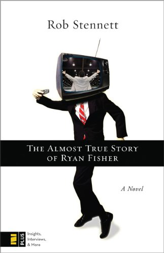 The Almost True Story of Ryan Fisher: A Novel: Rob Stennett: Amazon.com: Books