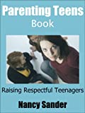 img - for Parenting Teens Book - Raising Respectful Teenagers book / textbook / text book