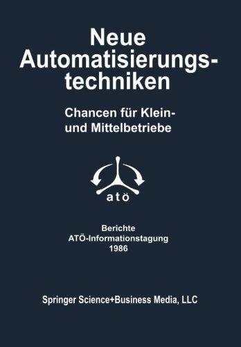 Neue Automatisierungstechniken: Chancen fur Klein- und Mittelbetriebe  (Tapa Blanda)