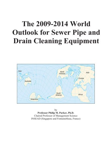 The 2009-2014 World Outlook for Sewer Pipe and Drain Cleaning Equipment