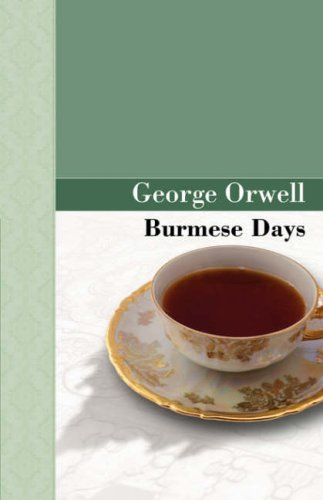 A literary analysis of burmese days by george orwell