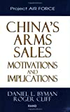 Chinas Arms Sales: Motivations and Implications [Paperback] [1999] (Author) Daniel L. Byman, Roger Cliff