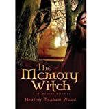 [ THE MEMORY WITCH ] By Wood, Heather Topham ( Author) 2013 [ Paperback ]