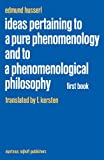 Ideas Pertaining to a Pure Phenomenology and to a Phenomenological Philosophy: First Book: General Introduction to a Pure Phenomenology (Husserliana: Edmund Husserl - Collected Works) (9024728525) by Edmund Husserl