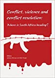 img - for [Conflict, Violence and Conflict Resolution in South Africa: Where is South Africa Heading?] (By: Mike Hough) [published: December, 1997] book / textbook / text book