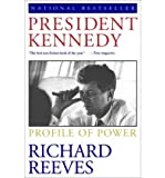 President Kennedy: Profile of Power (033361951X) by RICHARD REEVES