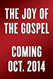 img - for The Joy of the Gospel: Evangelii Gaudium book / textbook / text book