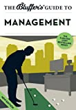 img - for The Bluffer's Guide to Management (Bluffer's Guides) book / textbook / text book