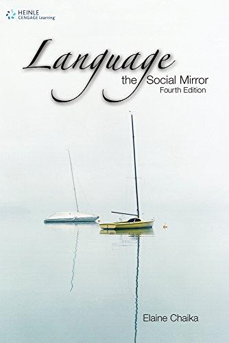 Language: the Social Mirror (Sociolinguistics), by Elaine Chaika