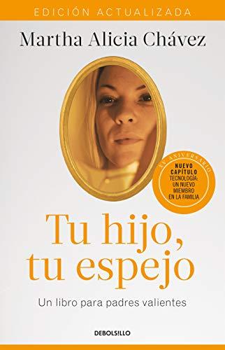 Tu hijo, tu espejo (Edición actualizada) / Your Child, Your Mirror  [Chavez, Martha Alicia] (Tapa Blanda)