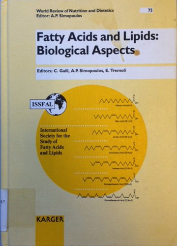 Fatty Acids And Lipids: Biological Aspects (World Review Of Nutrition And Dietetics) (V. 75)