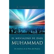El Mensajero de Dios: Muhammed: Un Analisis de la Vida del Profeta