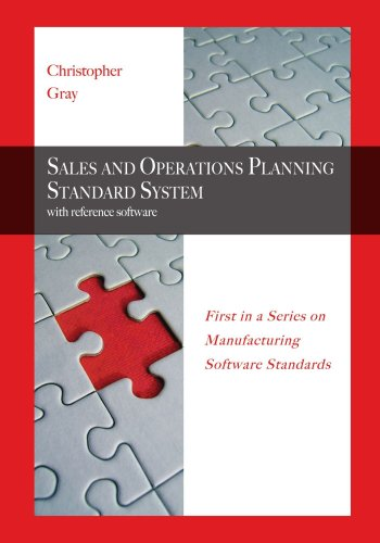 Sales and Operations Planning Standard System: With Reference Software