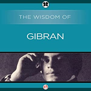 Wisdom of Gibran Audiobook