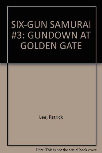SIX-GUN SAMURAI #3: GUNDOWN AT GOLDEN GATE (Six Gun Samurai compare prices)