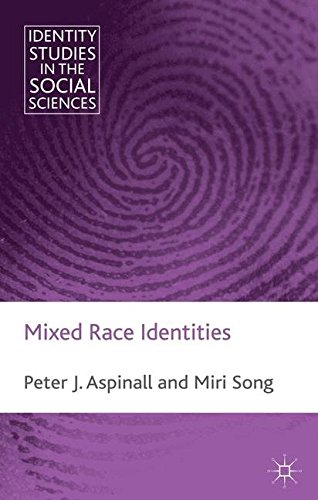 Mixed Race Identities (Identity Studies in the Social Sciences)