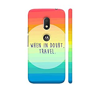 Colorpur When In Doubt Travel Designer Mobile Phone Case Back Cover For Motorola Moto G4 Play with hole for logo | Artist: Dolly P
