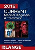 img - for CURRENT Medical Diagnosis and Treatment 2012, Fifty-First Edition (LANGE CURRENT Series) book / textbook / text book