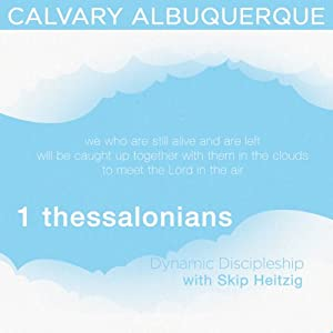 52 I Thessalonians - Dynamic Discipleship - 1994 | [Skip Heitzig]