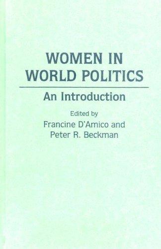 Women in World Politics, Beckman, Peter R.; Beckman, Peter; D'Amico, Francine R.