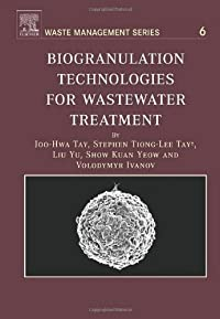 Biogranulation Technologies for Wastewater Treatment, Volume 6: Microbial granules (Waste Management) download ebook