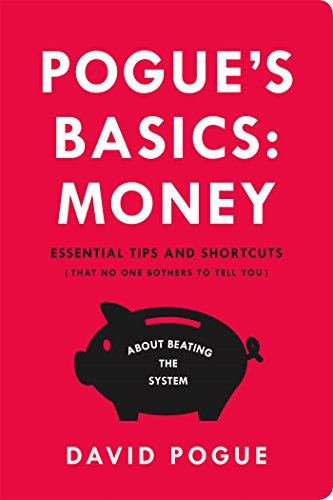 Pogue's Basics: Money: Essential Tips and Shortcuts (That No One Bothers to Tell You) About Beating the System cover