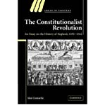img - for [(The Constitutionalist Revolution: An Essay on the History of England, 1450-1642 )] [Author: Alan Cromartie] [Sep-2006] book / textbook / text book