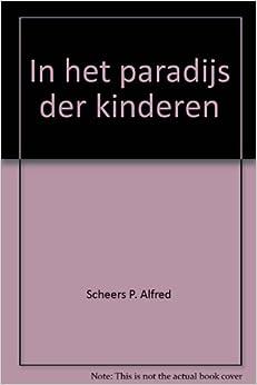 In het paradijs der kinderen: Scheers P. Alfred: Amazon.com: Books