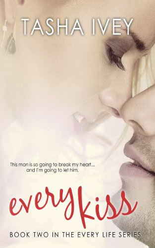 Every Kiss (Every Life Series) by Tasha Ivey