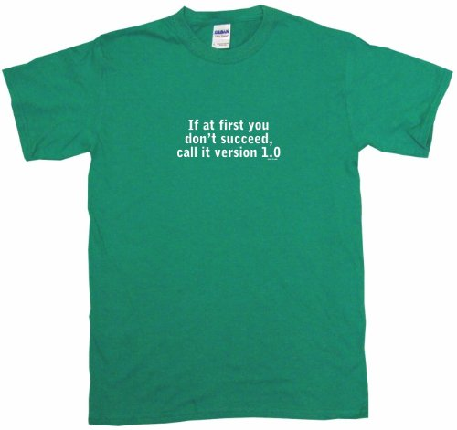 If at first you don't succeed call it version 1.0 Men's Tee Shirt Large-Kelly Green