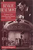 Richard Huggett Binkie Beaumont: Eminence Grise of the West End Theatre, 1933-73